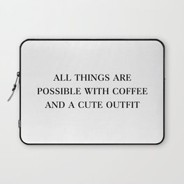 All Things Are Possible With Coffee Laptop Sleeve