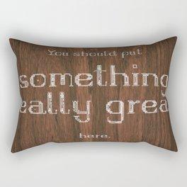 ⇝ Something really great ⇜ Rectangular Pillow