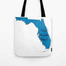 Turn Florida Blue! Vote Proud Democrat Liberal! 2018 Midterms Tote Bag