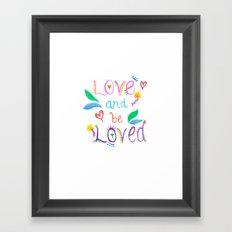 Love and be Loved Framed Art Print
