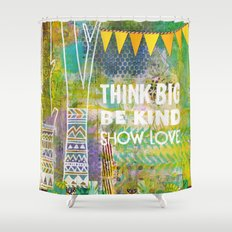 Think Big Be Kind Show Love Shower Curtain
