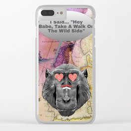 Hey Babe, Take A Walk On The Wild Side Clear iPhone Case