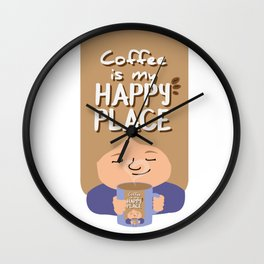 Coffee is my happy place Wall Clock