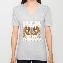 R&B Is My Therapy RnB Musician for Rhythm and Blues Music Lovers Unisex V-Neck
