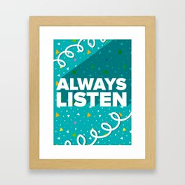 Always Listen Framed Art Print
