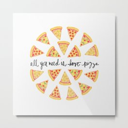 All You Need is Pizza Watercolor Metal Print