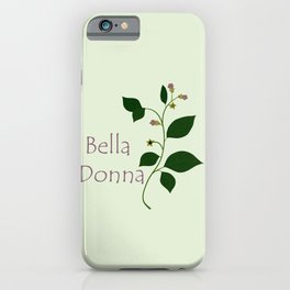 Bella Donna iPhone Case