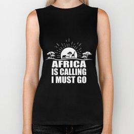 Africa is calling i must go. Biker Tank