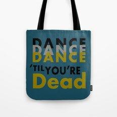 Dance Until You're Dead or Deceased in Teal Tote Bag