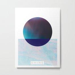#SHINE - printed quotes, minimalist art Metal Print