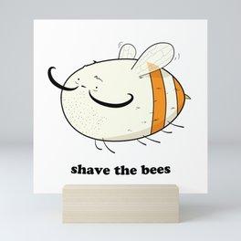 Shave the bees Mini Art Print