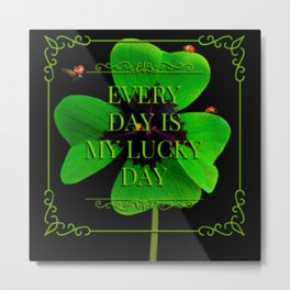 A Lucky Day For You and Me Metal Print