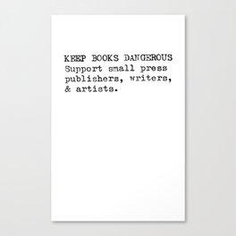 Keep Books Dangerous Canvas Print