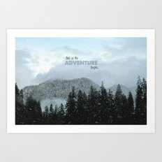 Adventure Begins Art Print