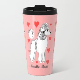 Poodle Mom in Pink and White Travel Mug
