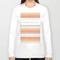 hakuna Long Sleeve T-shirts featuring Hakuna Matata Tribal Aztec Print by Alexandra Koh