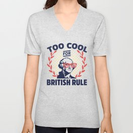 Too Cool For British Rule George Washington Unisex V-Neck