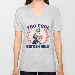 Too Cool For British Rule George Washington Unisex V-Neck