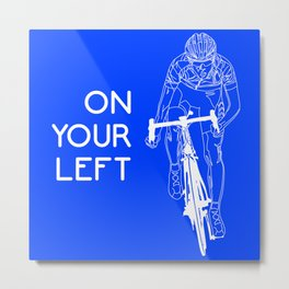 On Your Left Metal Print