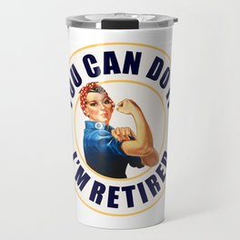 Retired Rosie the Riveter Travel Mug