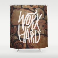 work hard Shower Curtains featuring Work Hard by Leah Flores
