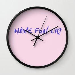 HAVE FUN OK? Wall Clock