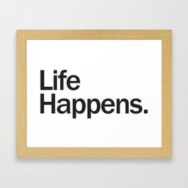 Life Happens Framed Art Print