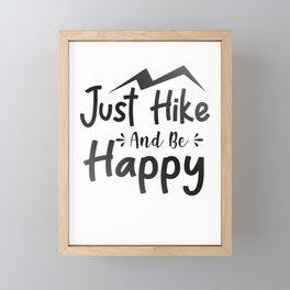 Just Hike And Be Happy bw Framed Mini Art Print