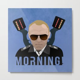 Hot Fuzz - Sergeant Nicolas Angel - Morning! Metal Print