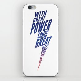 With Great Power iPhone Skin