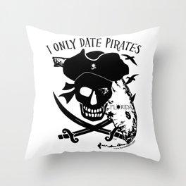 I Only Date Pirates (Florida) Throw Pillow