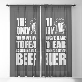 Beer joke   Beer drinkers gift Sheer Curtain