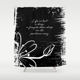 John Keats - Life is but a Day Shower Curtain