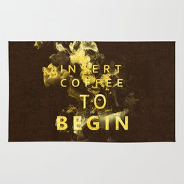 Insert coffee to begin - Gold glitter Typography Rug