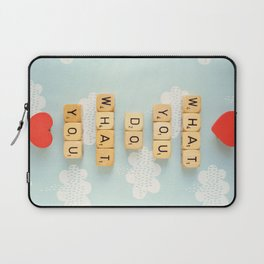 Love What You Do Laptop Sleeve