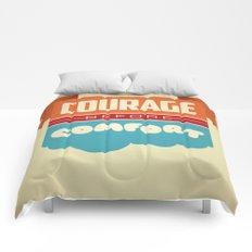 Courage Before Comfort Comforters