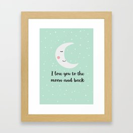 Love you to the moon and back Framed Art Print