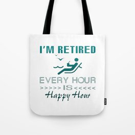 Retired is happy Tote Bag