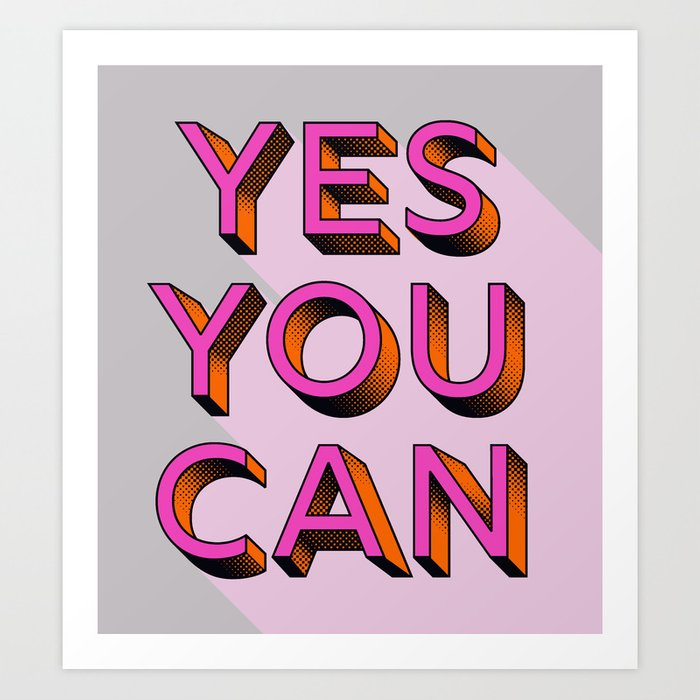 YES YOU CAN - typography Art Print
