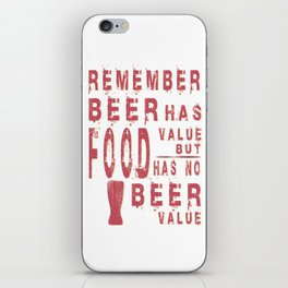 beer has value - I love beer iPhone Skin