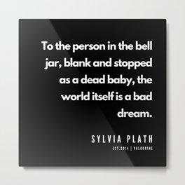 24     | Sylvia Plath Quotes | 190604 Metal Print