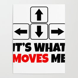 Moves Me Arrow Keys Videogames Electronic Gamers Computer Gaming Gift Poster