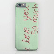 USA - AUSTIN - I Love You So Much Slim Case iPhone 6