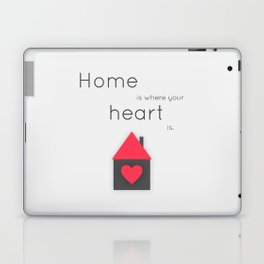 Home is where your heart is Laptop & iPad Skin