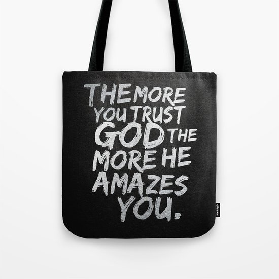 The more you trust god, the more he amazes you Tote Bag