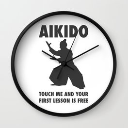 AIKIDO TOUCH ME AND YOUR FIRST LESSON IS FREE Wall Clock
