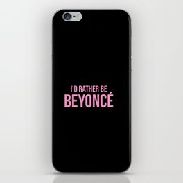 I'd Rather Be Bey iPhone Skin