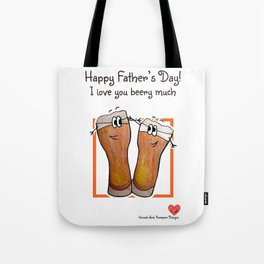 Happy Father's Day - I Love You Beery Much Tote Bag