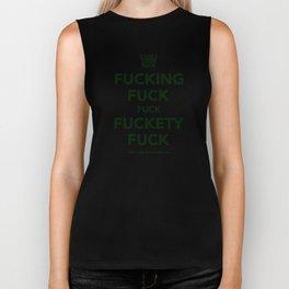 Fucking Fuck Fuck Fuckety Fuck- Green Biker Tank