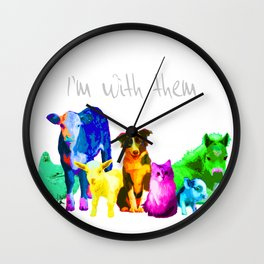 I'm With Them - Animal Rights - Vegan Wall Clock